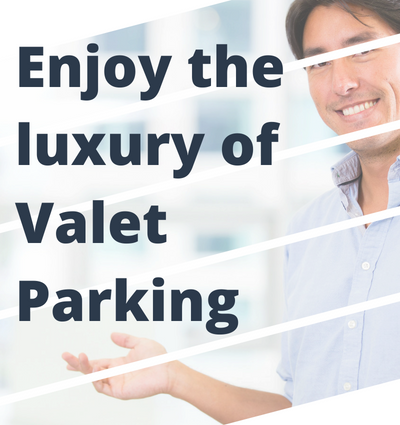 Enjoy the luxury of Valet Parking
